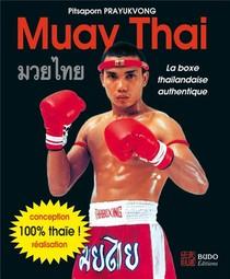 Muay Thai ; La Boxe Thailandaise Authentique