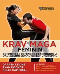 Krav Maga Feminin ; Comment Se Defendre Et Repondre A L'agression Quand On Est Une Femme