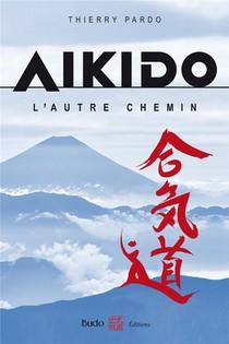 Aikido, L'autre Chemin