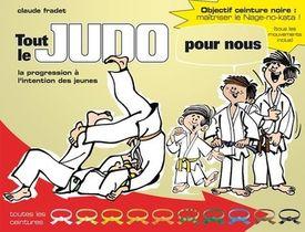 Tout Le Judo Pour Nous : La Progression A L'intention Des Jeunes