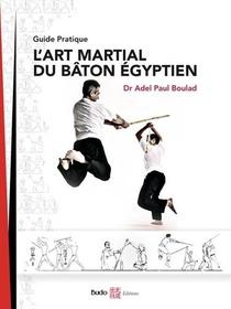 L'art Martial Du Baton Egyptien : Guide Pratique