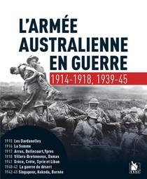 L Armee Australienne En Guerre 1914-1918, 1939-1945
