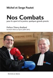 Nos Combats ; Pour Le Sport Et La Justice, Quelques Grands Proces