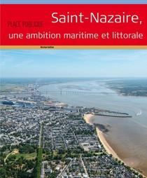 Place Publique Hors-serie ; Saint-nazaire, Une Ambition Maritime Et Littorale