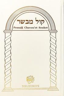 Mahzor Trois Fetes - Kol Mevasser - Blanc - Hebreu Avec Dinim Relatifs A Chaque Fete Et Annotations