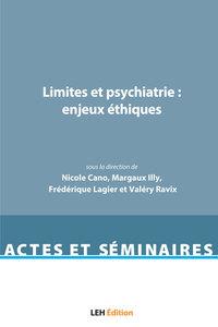 Limites Et Psychiatrie : Enjeux Ethiques