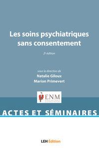 Les Soins Psychiatriques Sans Consentement - 2e Edition
