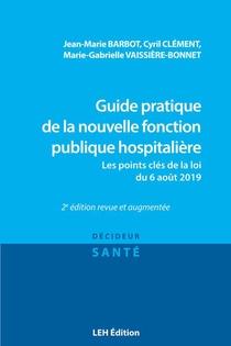 Guide Pratique De La Nouvelle Fonction Publique Hospitaliere - Les Points Cles De La Loi Du 6 Aout 2