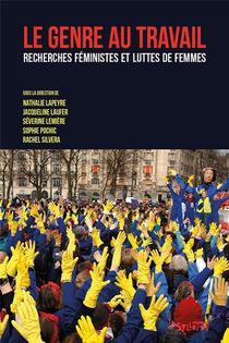 Le Genre Au Travail ; Recherches Feministes Et Luttes De Femmes