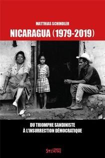 Nicaragua (1979-2019) ; Du Triomphe Sandiniste A L'insurrection Democratique