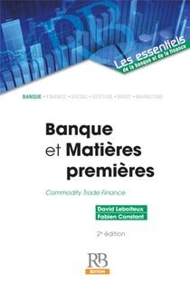 Banque Et Matieres Premieres : Commodity Trade Finance (2e Edition)