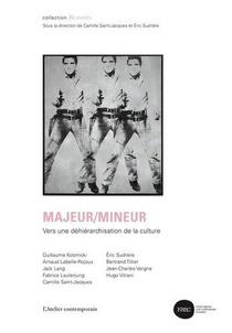 Majeur/mineur Vers Une Dehierarchisation De La Culture
