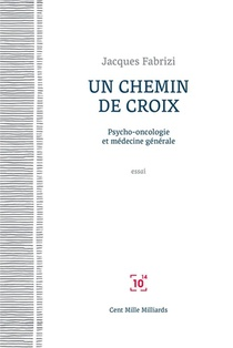 Un Chemin De Croix ; Psycho-oncologie Et Medecine Generale