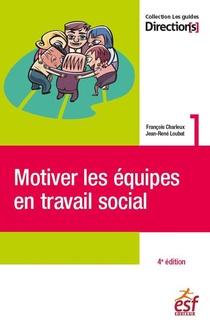 Motiver Les Equipes En Travail Social (4e Edition)