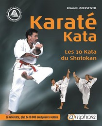 Karate Kata ; Les 30 Kata Du Shotokan (edition 2004)