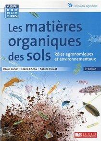 Les Matieres Organiques Des Sols : Roles Agronomiques Et Environnementaux (3e Edition)
