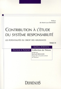 Contribution A L'etude Du Systeme Responsabilite ; Les Potentialites Du Droit Des Assurances