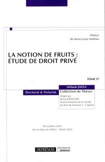 La Notion De Fruits : Etude De Droit Prive
