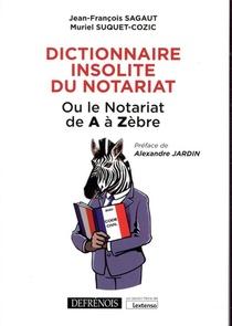 Dictionnaire Insolite Du Notariat, Ou Le Notariat De A A Zebre