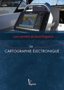 Les Carnets Du Bourlingueur ; La Cartographie Electronique