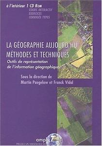La Geographie Aujourd'hui : Methodes Et Techniques ; Outils De Representation De L'information Geographique