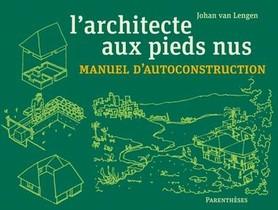 L'architecte Aux Pieds Nus ; Manuel D'autoconstruction