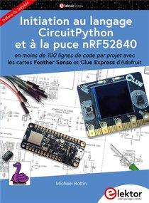 Initiation Au Langage Circuitpython Et A La Puce Nrf52840