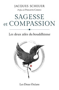 Sagesse Et Compassion : Les Deux Ailes Du Bouddhisme