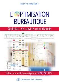 L'optimisation Bureautique : Optimisez Vos Services Administratifs / Utilisez Vos Outils Bureautique