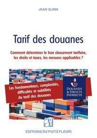 Tarif Des Douanes - Comment Determiner Le Bon Classement Tarifaire, Les Droits Et Taxes Et Mesures A