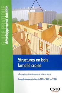 Structures En Bois Lamelle Croise ; Conception, Dimensionnement, Mise En Oeuvre