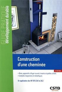 Construction D'une Cheminee ; En Application Des Nf Dtu 24.1 Et 24.2 (4e Edition)