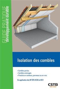 Isolation Des Combles : Combles Perdus, Combles Amenages, Produits En Rouleaux, Panneaux Ou En Vrac