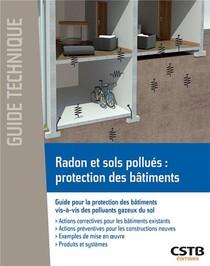 Radon Et Sols Pollues, Protection Des Batiments : Guide Pour La Protection Des Batiments Vis-a-vis