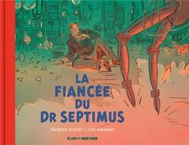Blake Et Mortimer Hors-serie ; La Fiancee Du Dr Septimus