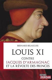 Louis Xi Contre Jacques D'armagnac Et La Revolte Des Princes