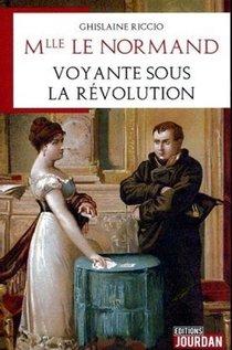 Mlle Lenormand, Cartomancienne Sous La Revolution Et L'empire