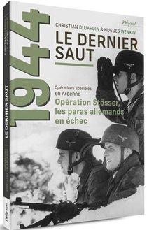 Operations Speciales En Ardenne - T01 - Le Dernier Saut