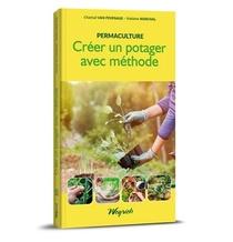 Permaculture - T01 - Creer Un Potager Avec Methode