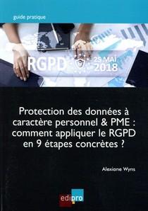 Protection Des Donnees A Caractere Personnel & Pme : Comment Appliquer Le Rgpd En 9 Etapes Concretes ?
