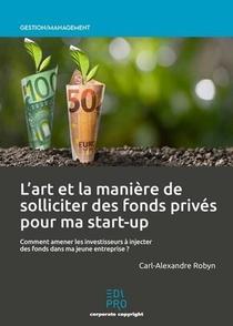 L'art Et La Maniere De Solliciter Des Fonds Prives Pour Ma Start-up