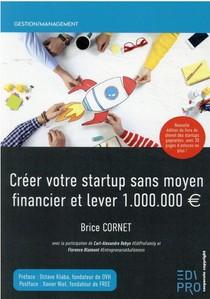 Creer Votre Startup Sans Moyen Financier Et Lever 1 000 000 (2e Edition)