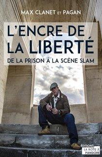 L'encre De La Liberte : De La Prison A La Scene Slam