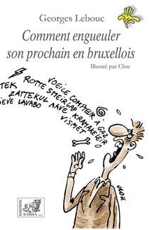 Comment Engueuler Son Prochain En Bruxellois
