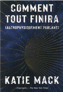 Comment Tout Finira (astrophysiquement Parlant)