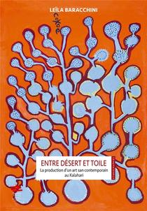 Entre Desert Et Toile. La Production D'un Art San Contemporain Au Kal Ahari