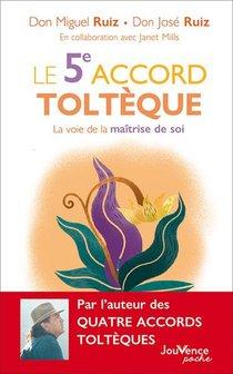 Le 5eme Accord Tolteque ; La Voie De La Maitrise De Soi