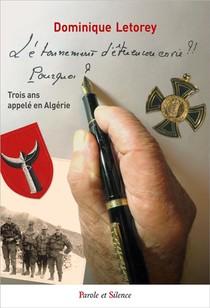 L'etonnement D'etre Encore En Vie : Trois Ans Appele En Algerie