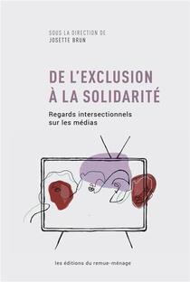 De L'exclusion A La Solidarite ; Regards Intersectionnels Sur Les Medias