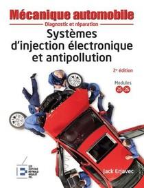 Systemes D'injection Electronique Et Antipollution ; Diagnostic Et Reparation (2e Edition)